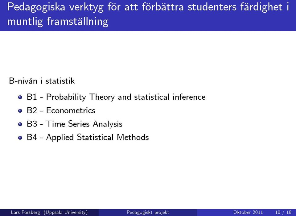 Series Analysis B4 - Applied Statistical Methods Lars