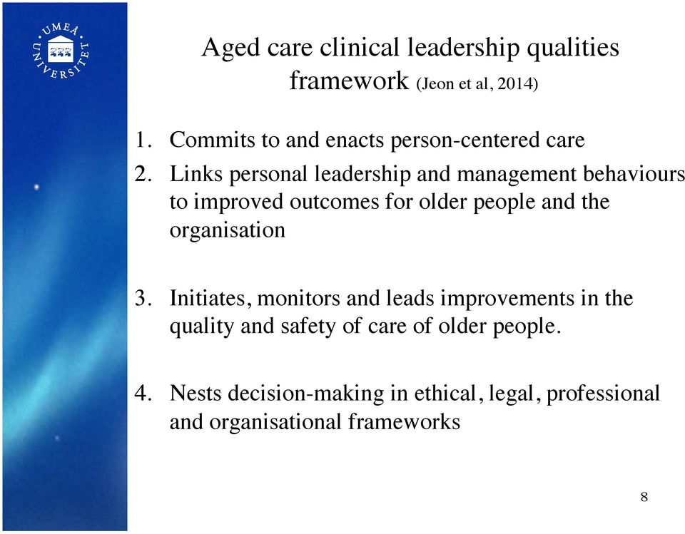 Links personal leadership and management behaviours to improved outcomes for older people and the