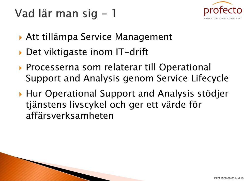 Service Lifecycle Hur Operational Support and Analysis stödjer