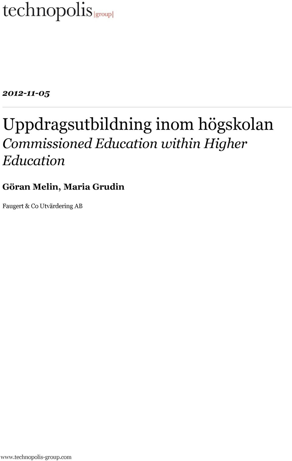 Higher Education Göran Melin, Maria Grudin