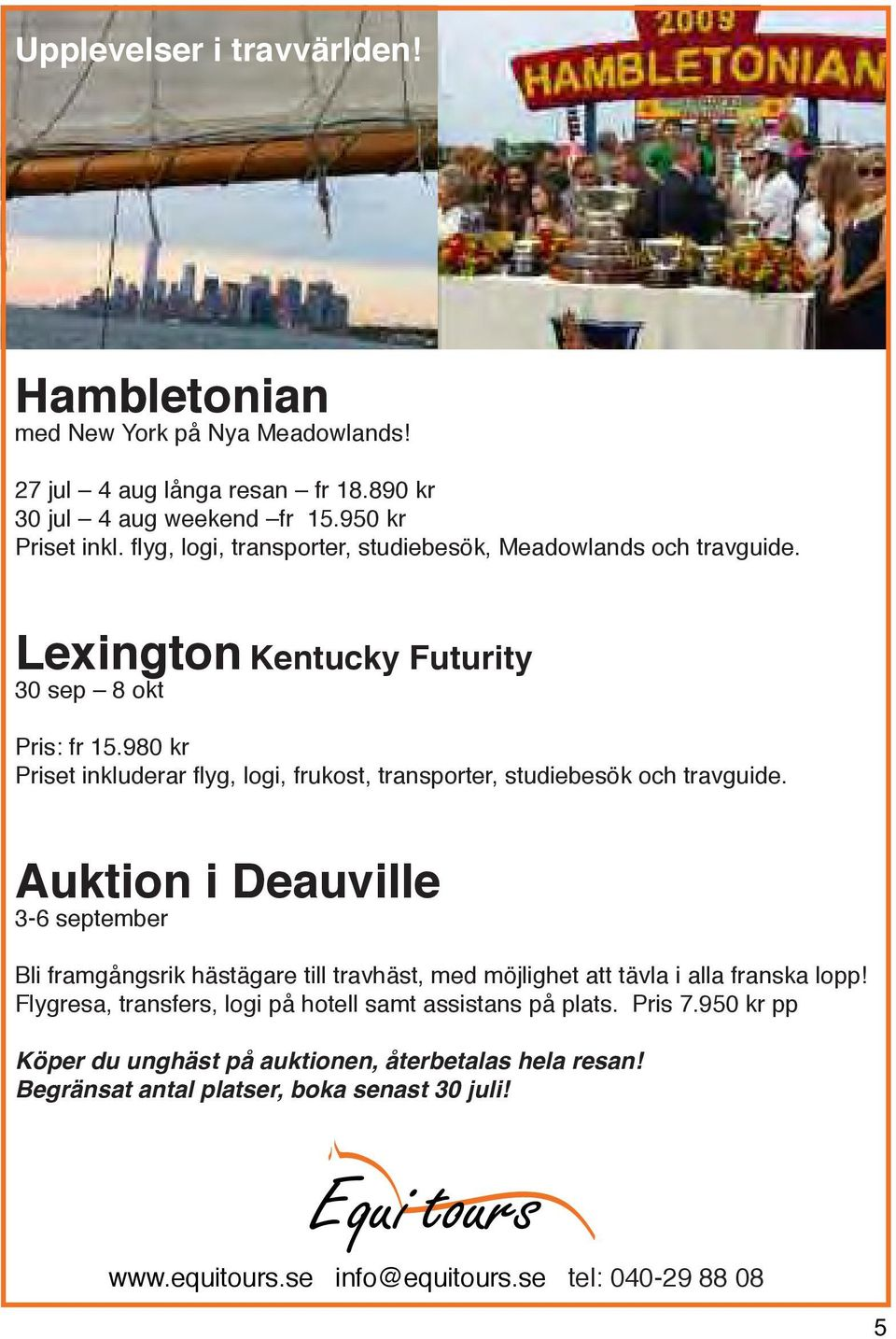 950 kr Lexington Kentucky Futurity 30 sep 8 okt Pris: fr 15.