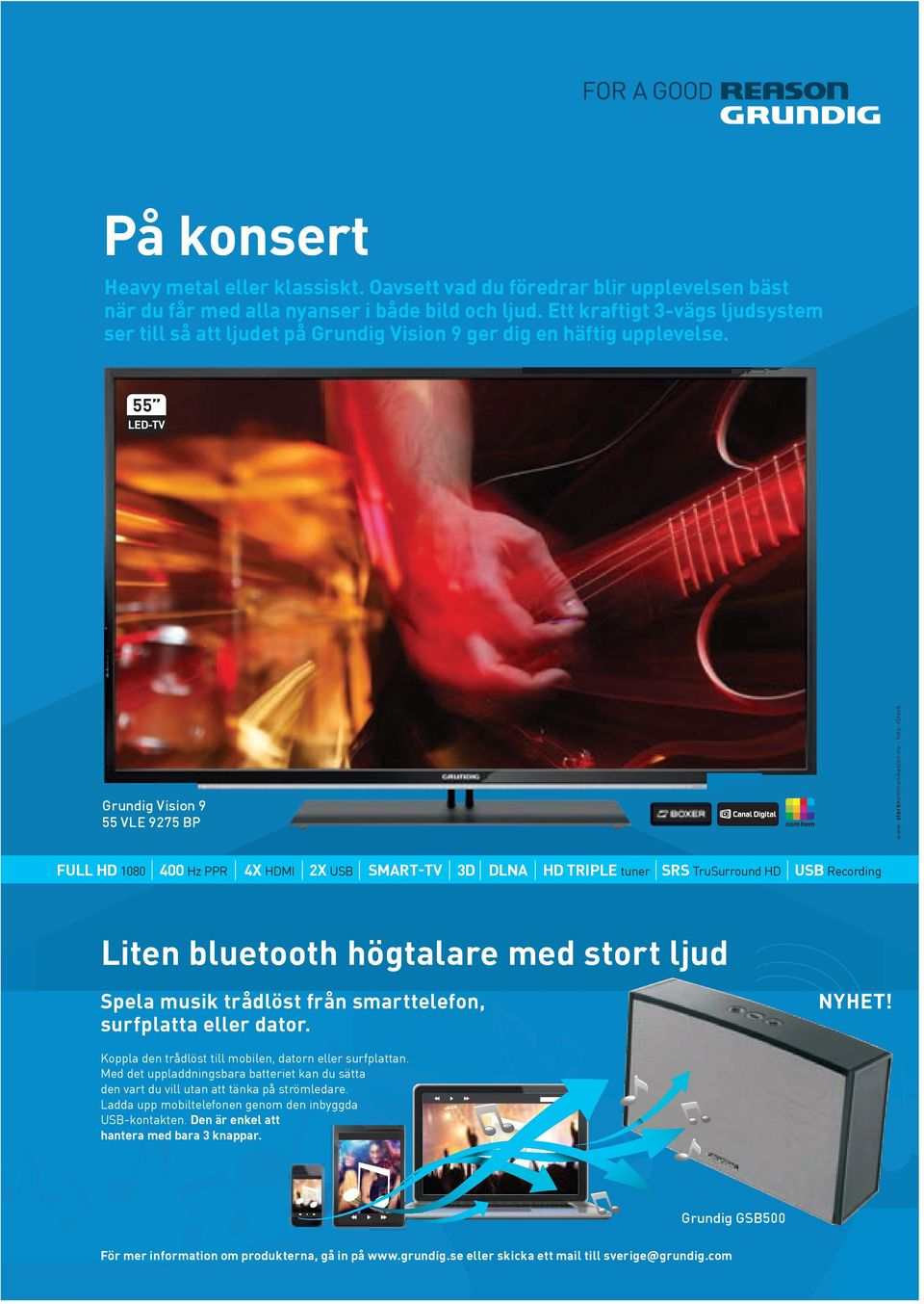 no - foto: istock FULL HD 1080 400 Hz PPR 4X HDMI 2X USB SMART-TV 3D DLNA HD TRIPLE tuner SRS TruSurround HD USB Recording Liten bluetooth högtalare med stort ljud Spela musik trådlöst från