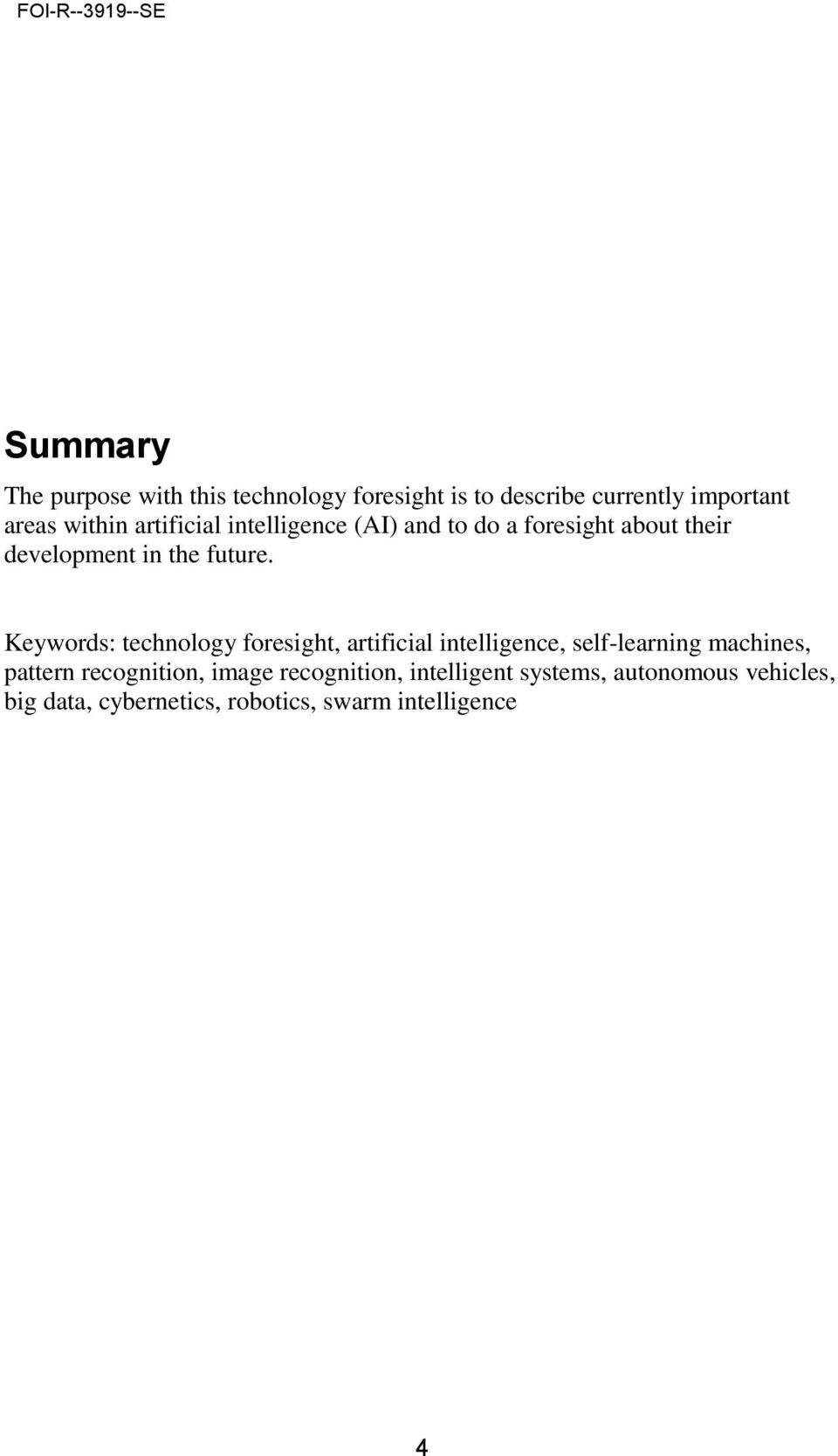 Keywords: technology foresight, artificial intelligence, self-learning machines, pattern recognition,