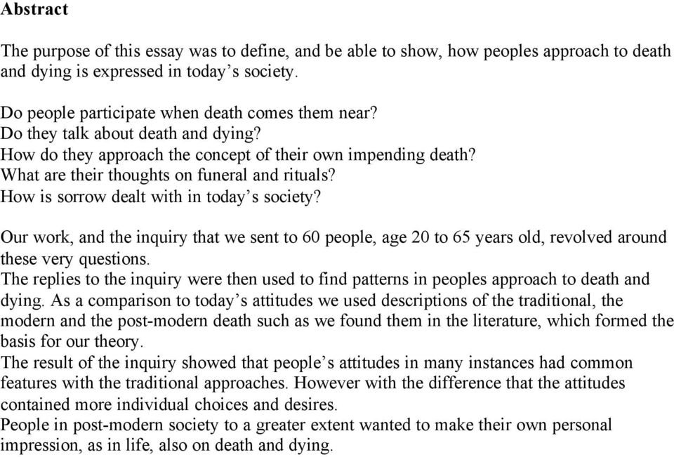 Our work, and the inquiry that we sent to 60 people, age 20 to 65 years old, revolved around these very questions.