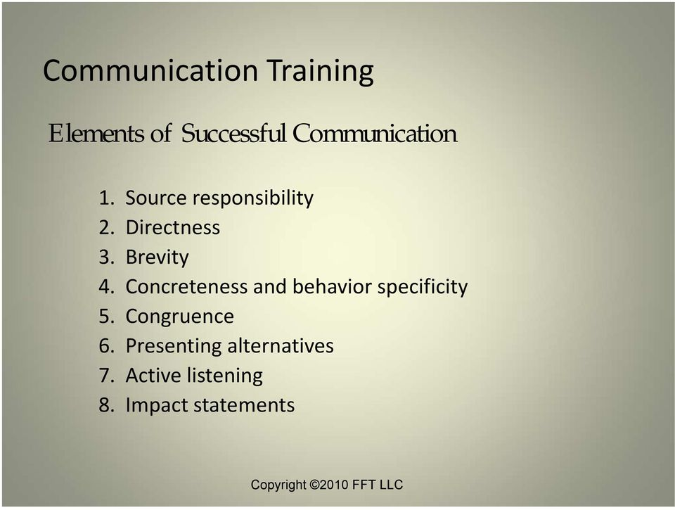 Concreteness and behavior specificity 5. Congruence 6.