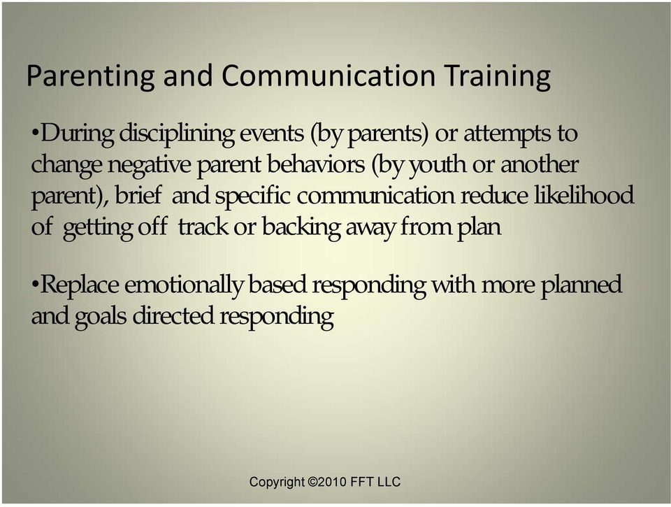 communication reduce likelihood of getting off track or backing away from plan Replace