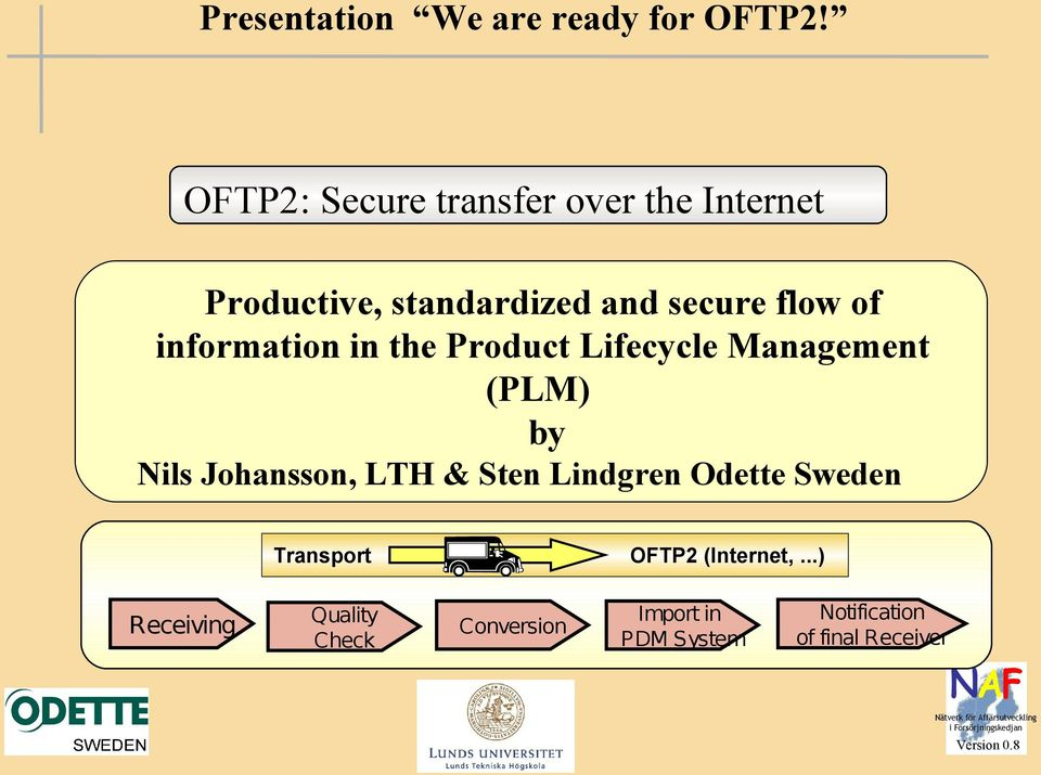 information in the Product Lifecycle Management (PLM) by Nils Johansson, LTH & Sten