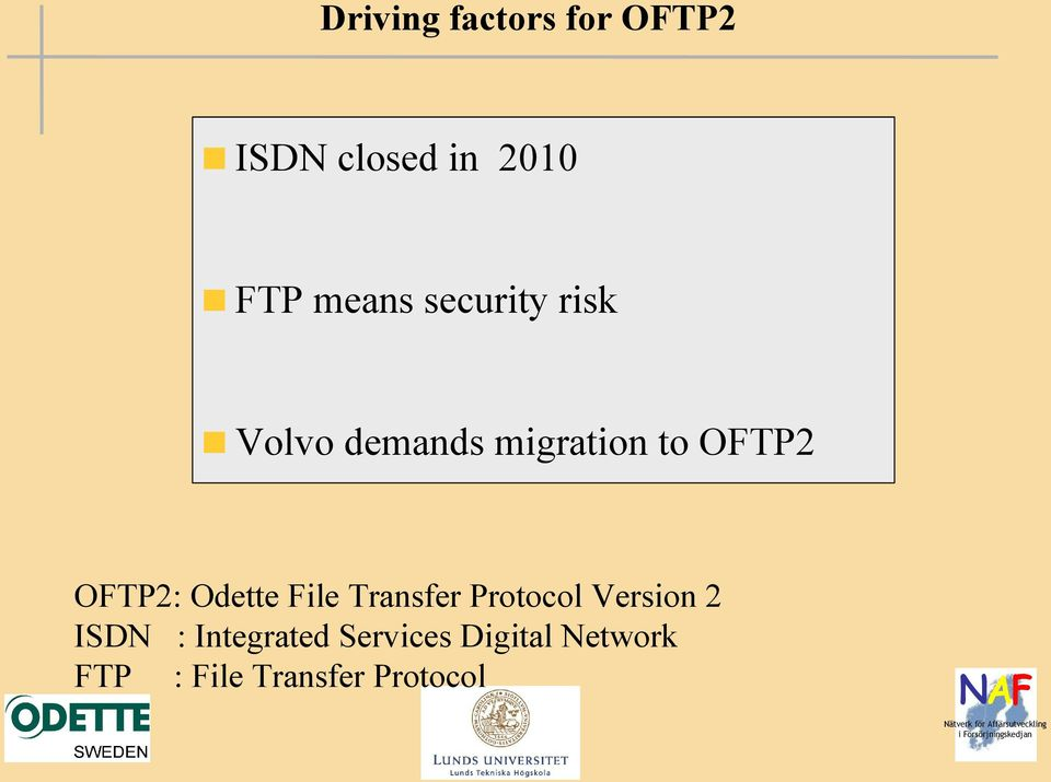 Odette File Transfer Protocol Version 2 ISDN :