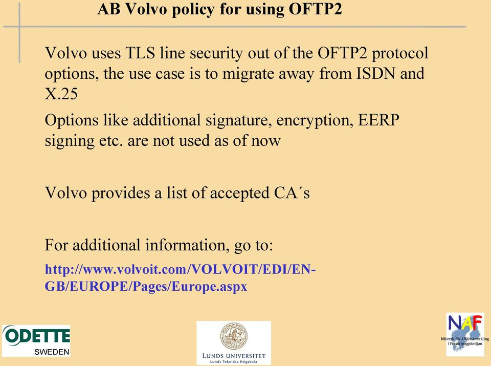 25 Options like additional signature, encryption, EERP signing etc.