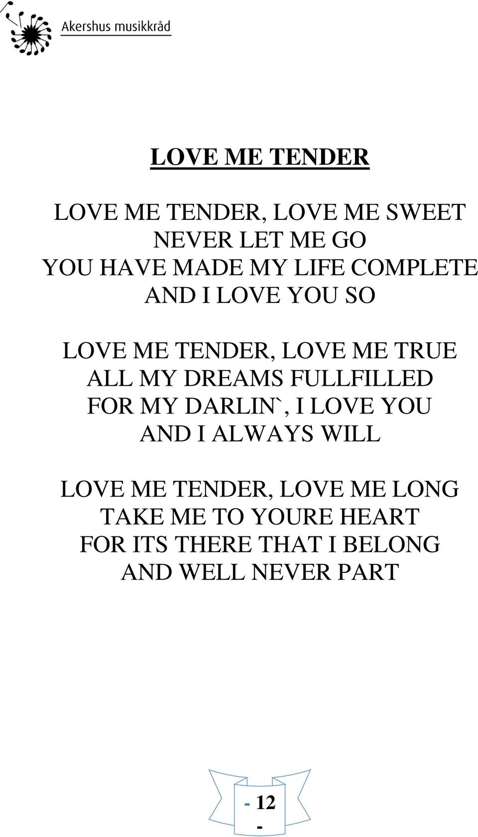 FULLFILLED FOR MY DARLIN`, I LOVE YOU AND I ALWAYS WILL LOVE ME TENDER, LOVE