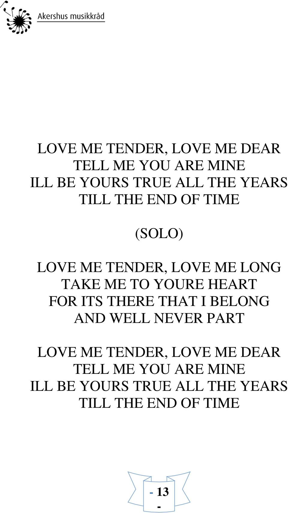 YOURE HEART FOR ITS THERE THAT I BELONG AND WELL NEVER PART LOVE ME TENDER,