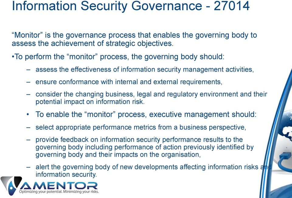 the changing business, legal and regulatory environment and their potential impact on information risk.