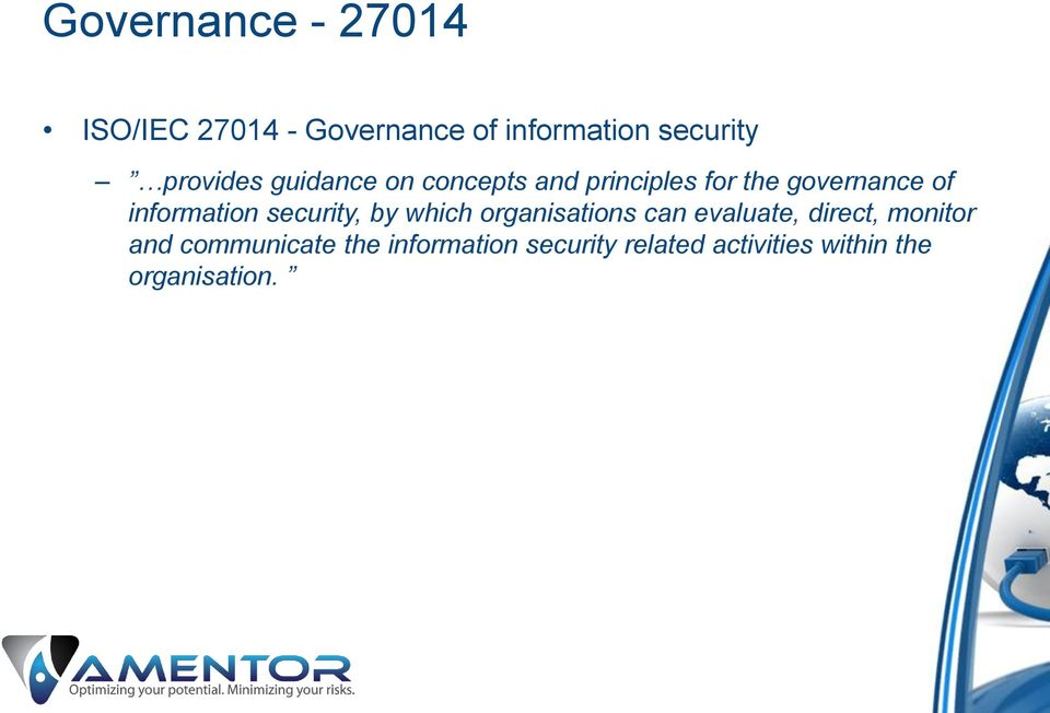 information security, by which organisations can evaluate, direct,
