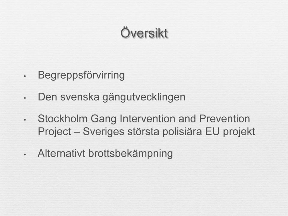 Intervention and Prevention Project