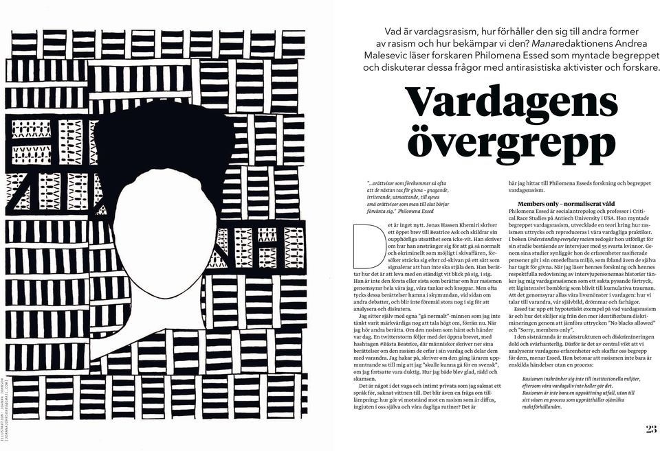 Vardagens övergrepp ILLUSTRATION: JOANNA JOHNSON [JOANNAJOHNSON80@GMAIL.