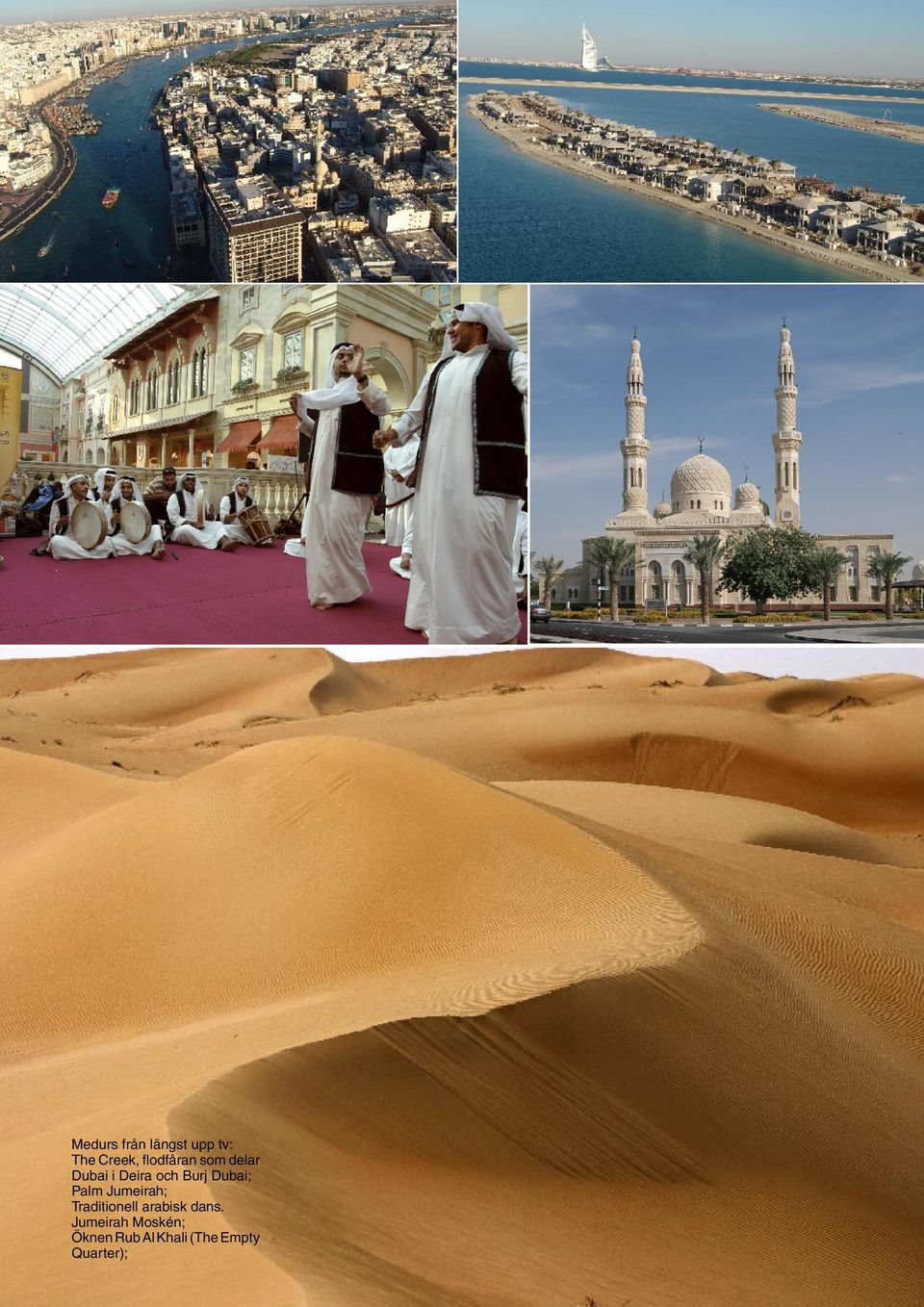 Jumeirah; Traditionell arabisk dans.