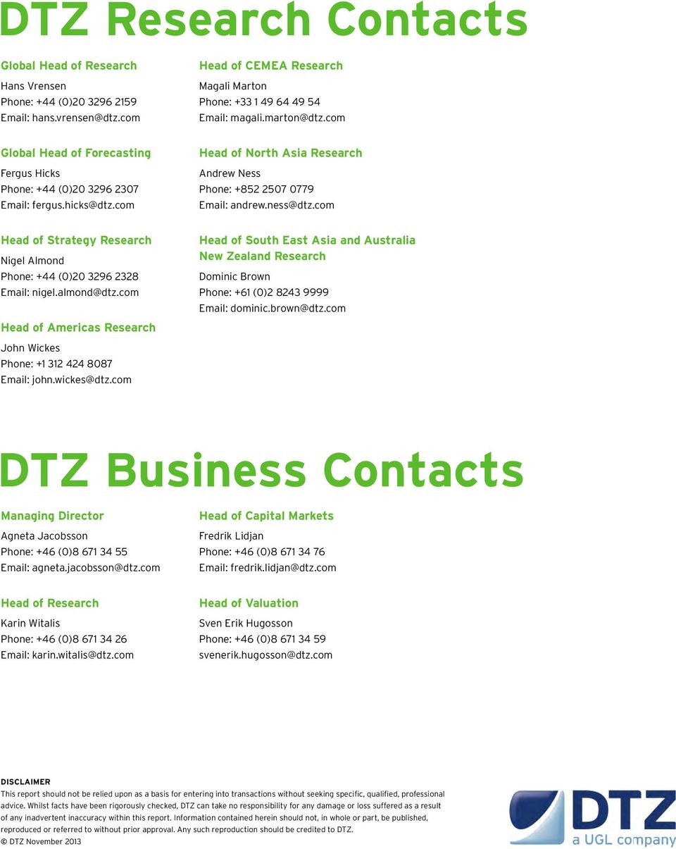 com Head of Strategy Research Nigel Almond Phone: +44 (0)20 3296 2328 Email: nigel.almond@dtz.
