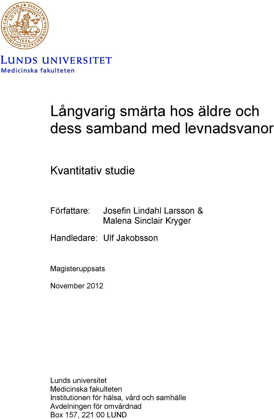 Jakobsson Magisteruppsats November 2012 Lunds universitet Medicinska fakulteten