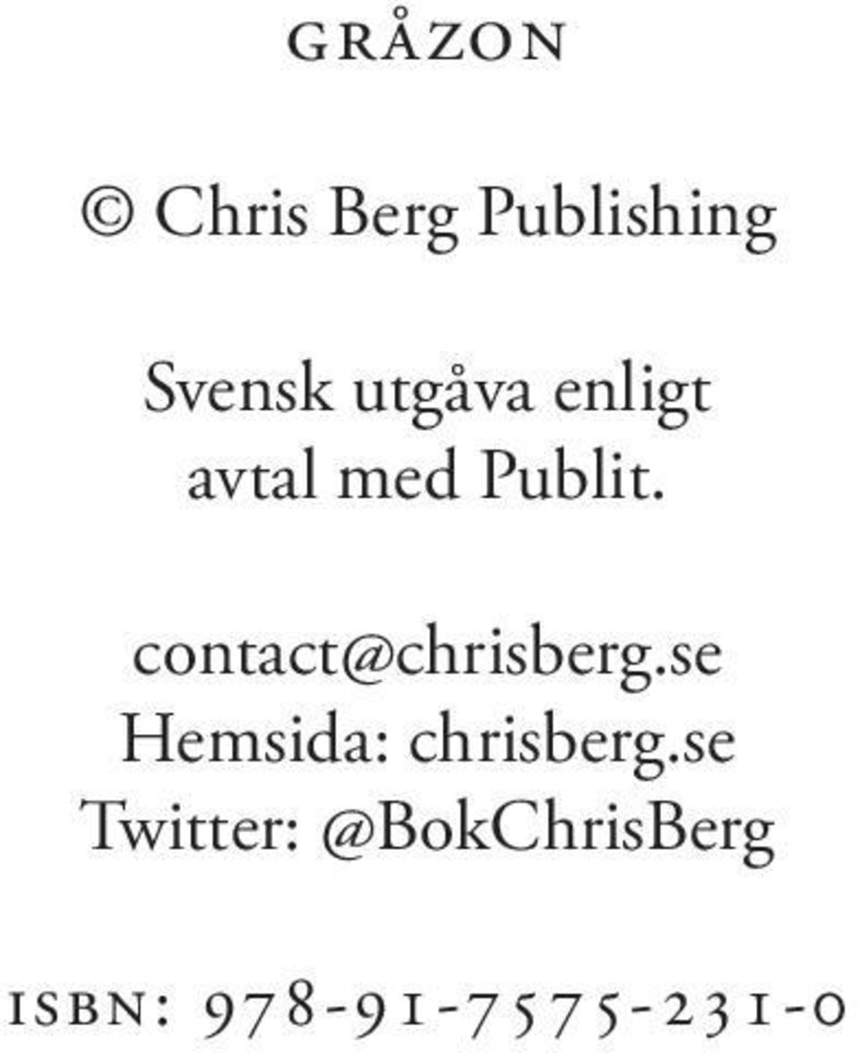 contact@chrisberg.se Hemsida: chrisberg.