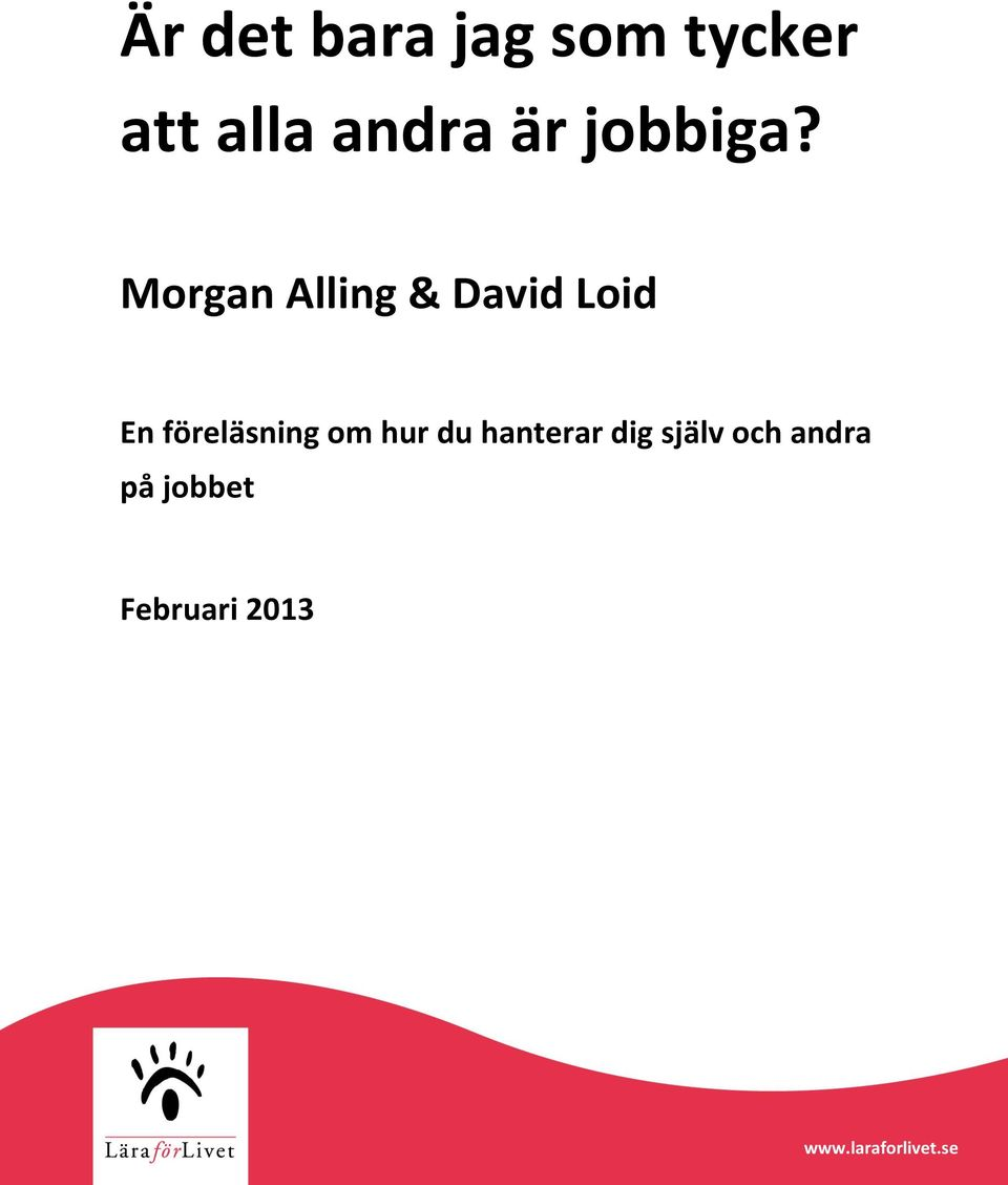 Morgan Alling & David Loid En föreläsning om