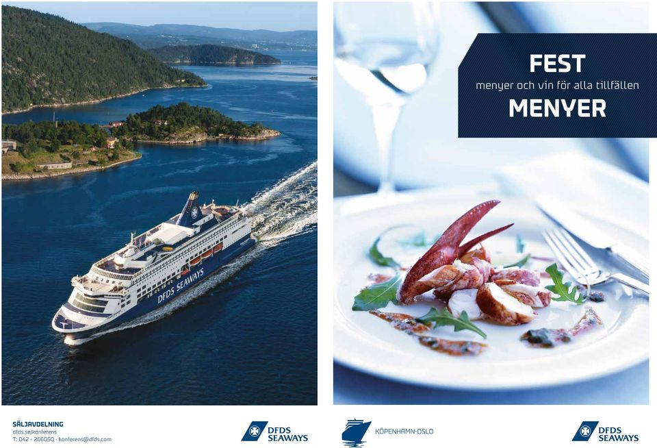 +45 33 42 30 05 E-mail: conference@dfdsseaways.