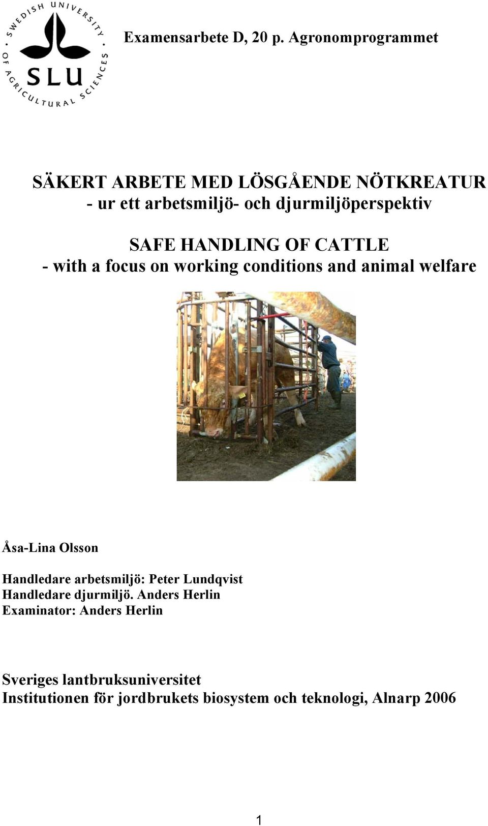 SAFE HANDLING OF CATTLE - with a focus on working conditions and animal welfare Åsa-Lina Olsson