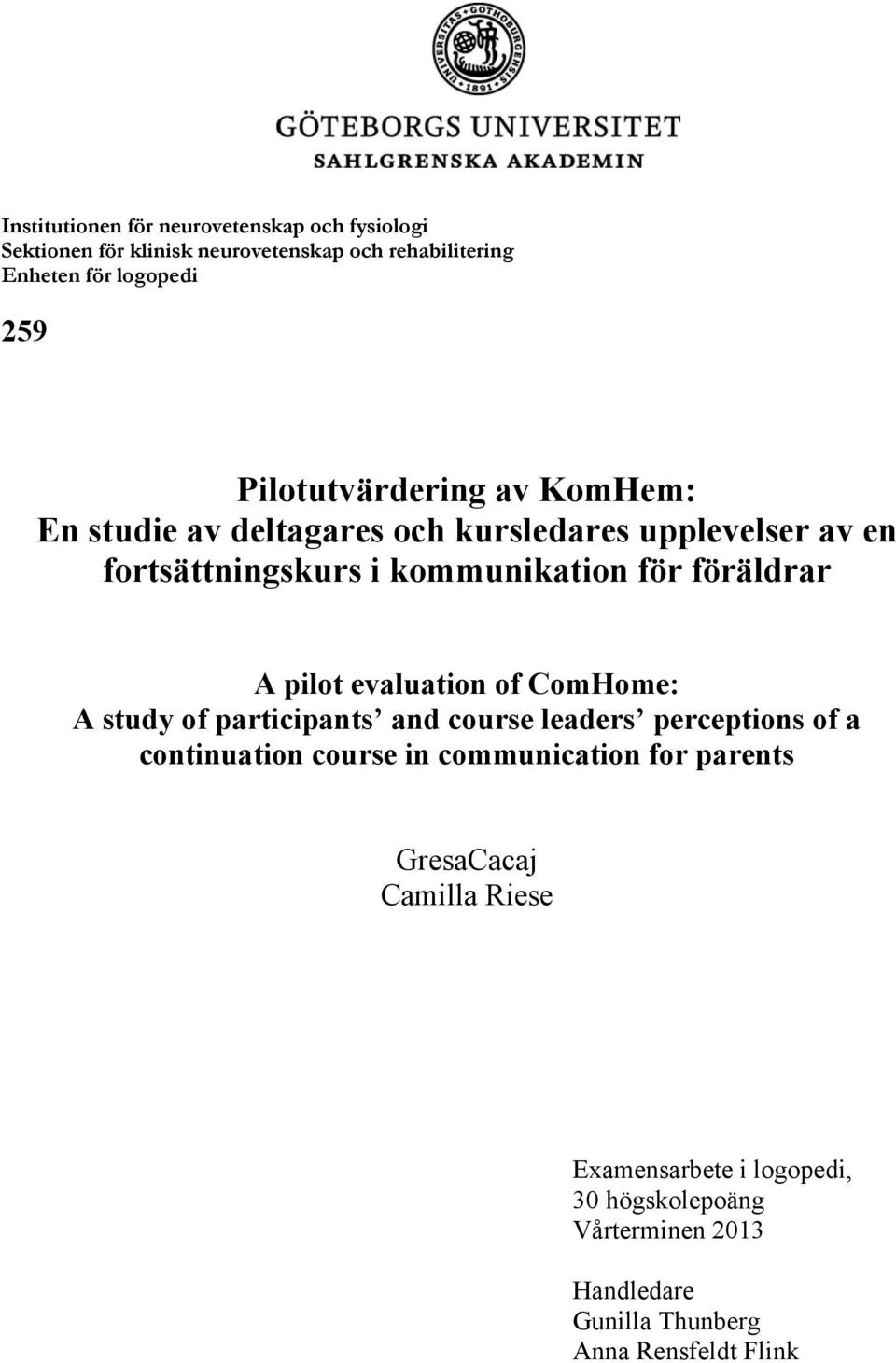 A pilot evaluation of ComHome: A study of participants and course leaders perceptions of a continuation course in communication for