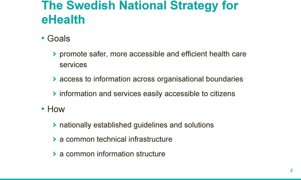 """ information and services easily accessible to citizens "" nationally established"
