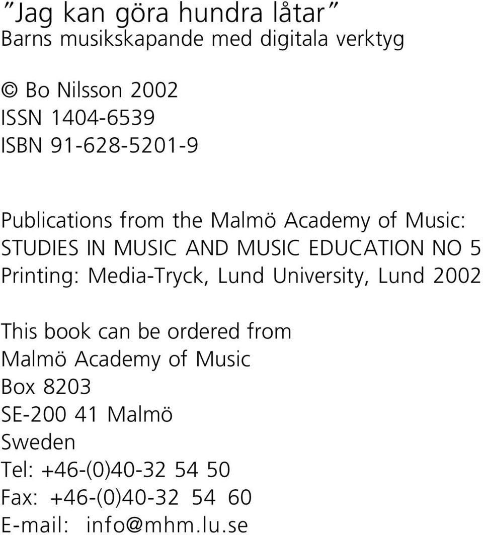 NO 5 Printing: Media-Tryck, Lund University, Lund 2002 This book can be ordered from Malmö Academy of