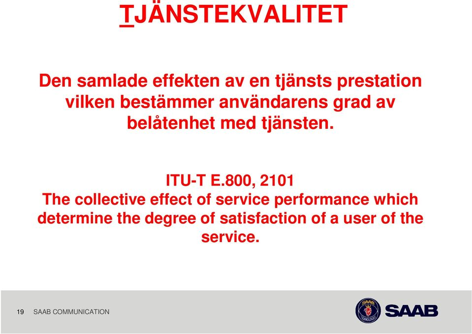 800, 2101 The collective effect of service performance which