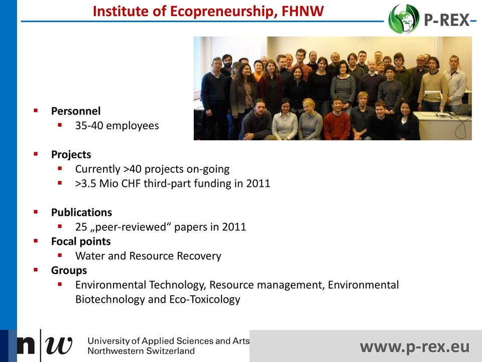 5 Mio CHF third-part funding in 2011 Publications 25 peer-reviewed papers in 2011