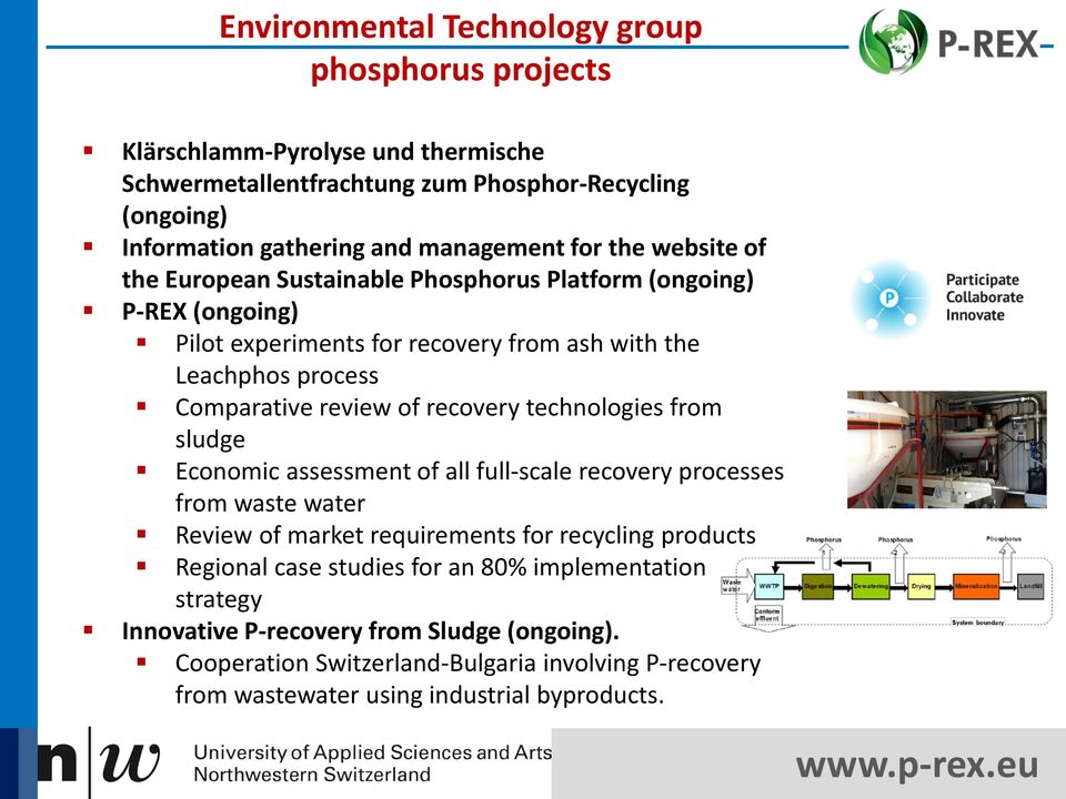 review of recovery technologies from sludge Economic assessment of all full-scale recovery processes from waste water Review of market requirements for recycling products Regional