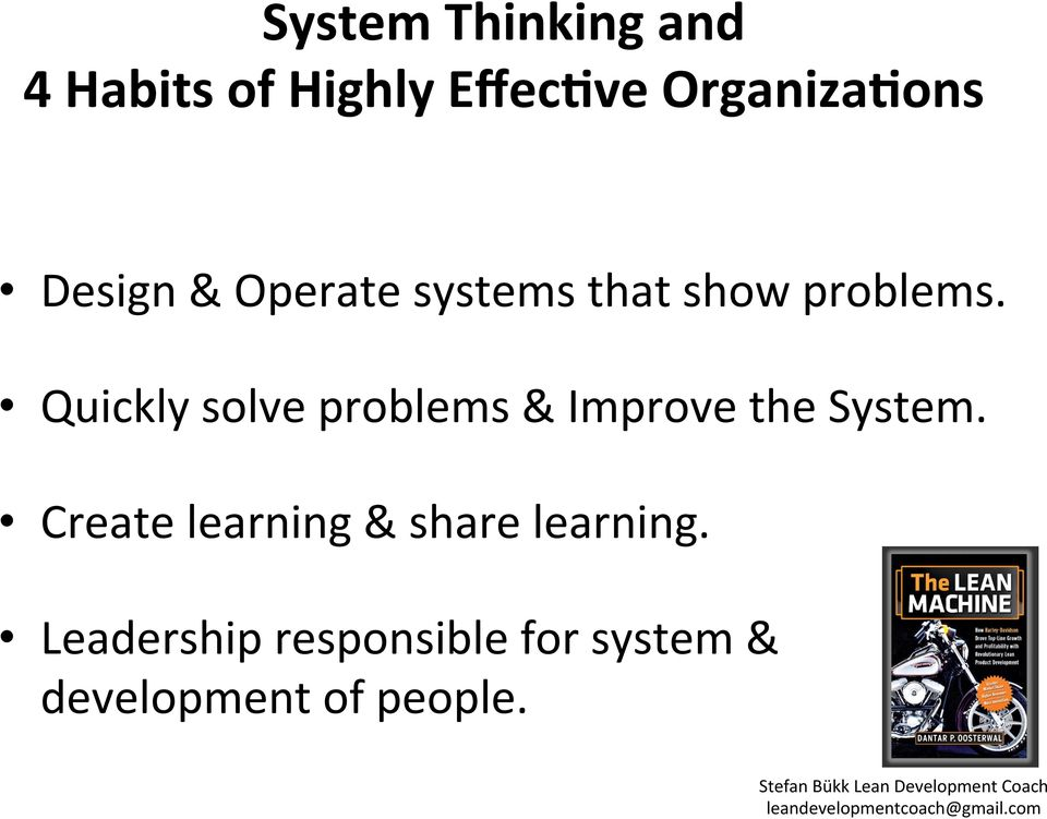 Quickly solve problems & Improve the System.