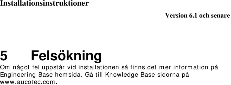 information på Engineering Base hemsida.