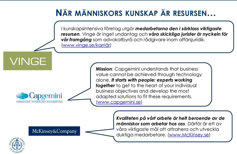 se/karriär) Mission: Capgemini understands that business value cannot be achieved through technology alone.