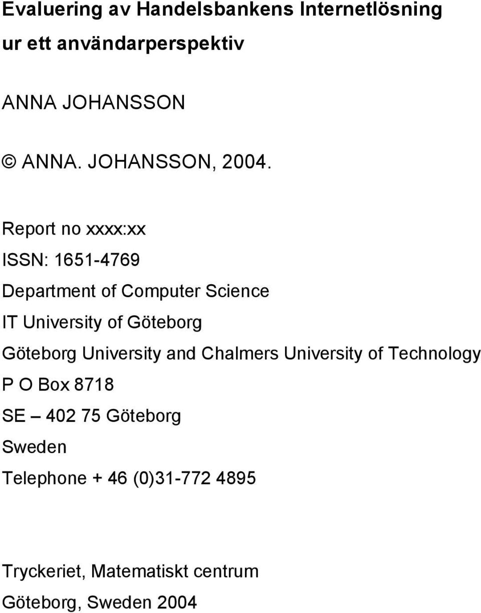 Report no xxxx:xx ISSN: 1651-4769 Department of Computer Science IT University of Göteborg