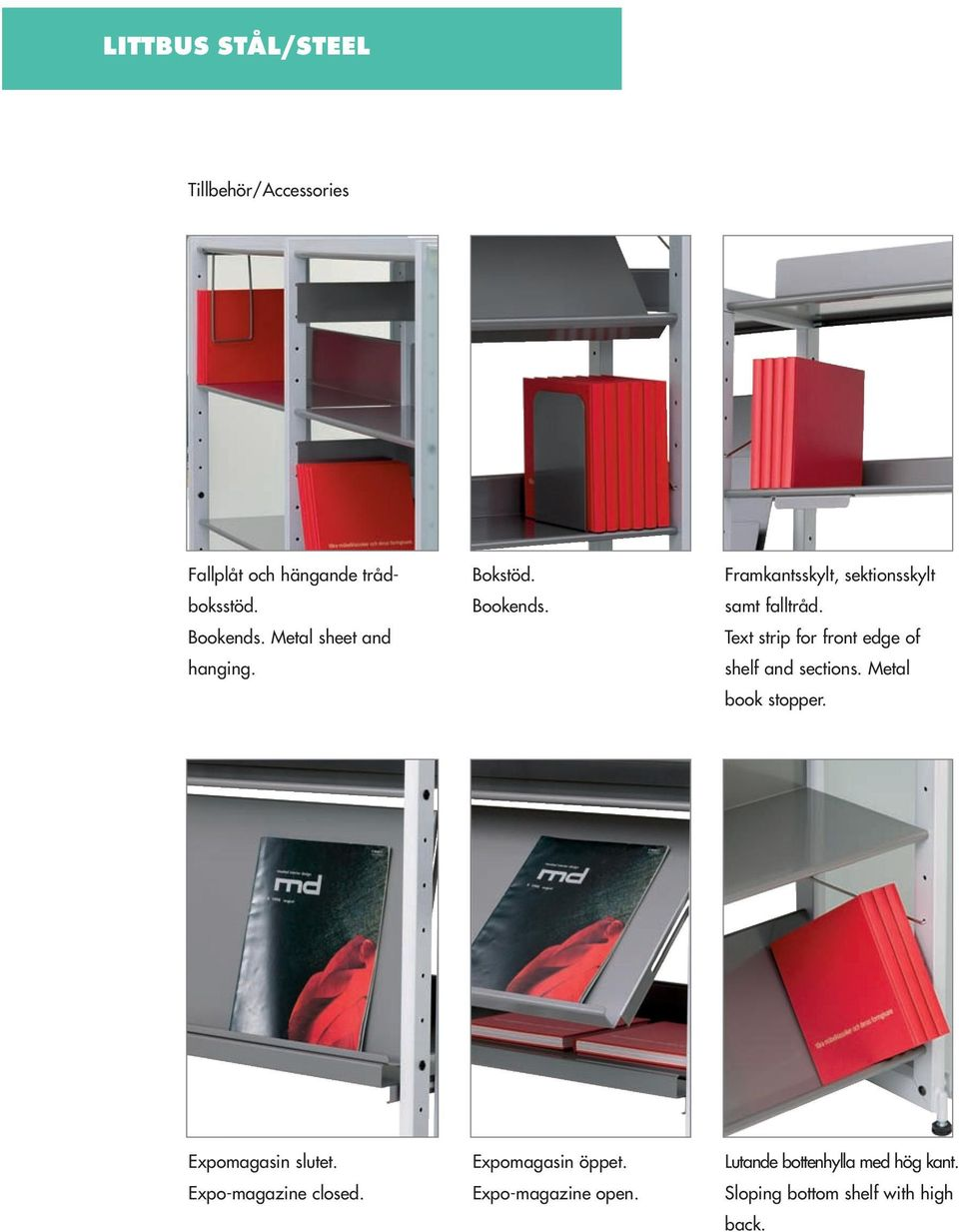 Text strip for front edge of shelf and sections. Metal book stopper. Expomagasin slutet.