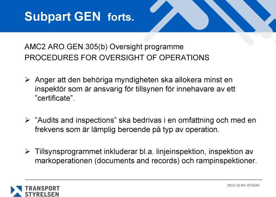 305(b) Oversight programme PROCEDURES FOR OVERSIGHT OF OPERATIONS Anger att den behöriga myndigheten ska allokera