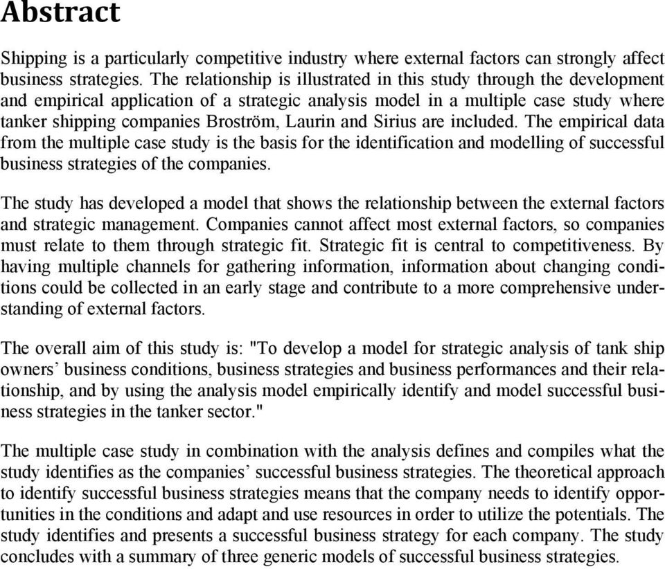 and Sirius are included. The empirical data from the multiple case study is the basis for the identification and modelling of successful business strategies of the companies.