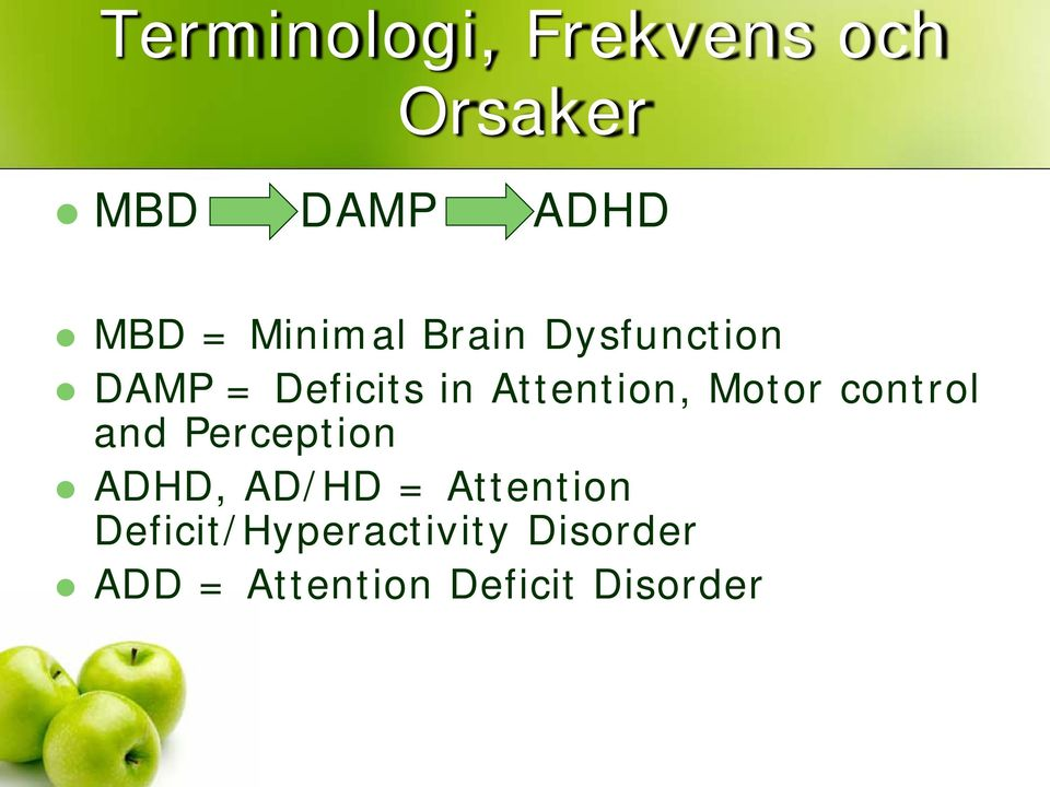 Motor control and Perception ADHD, AD/HD = Attention