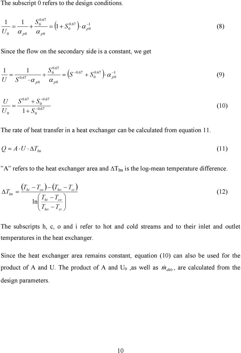 Q AU, T lm (11) A refers to the heat exchanger area and,t lm is the log-mean temperature difference.
