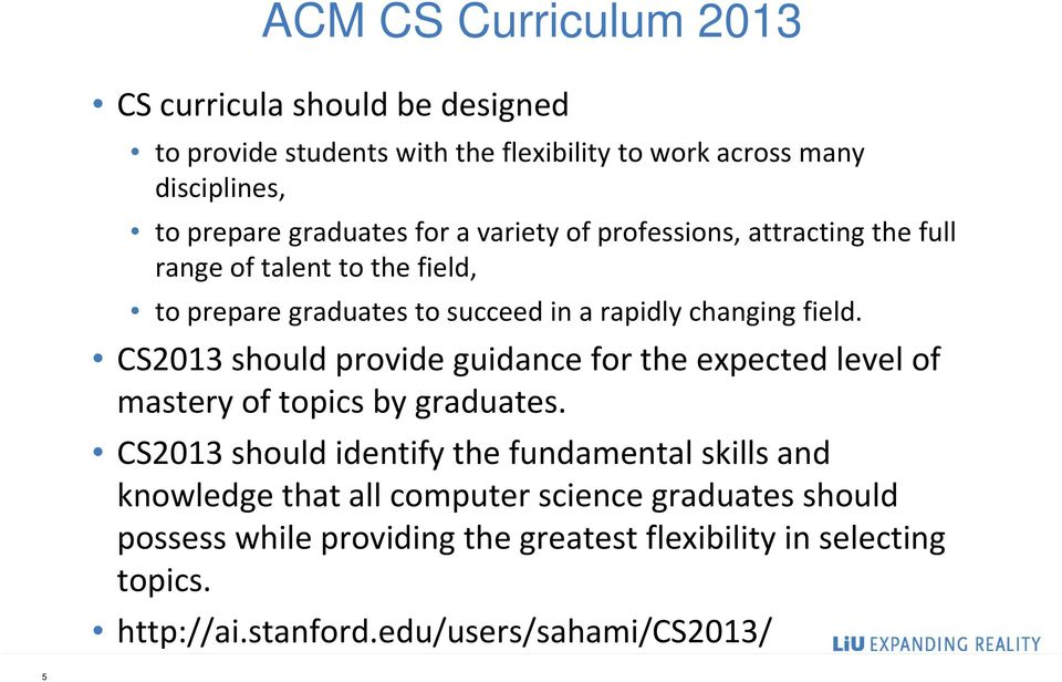 CS2013 should provide guidance for the expected level of mastery of topics by graduates.