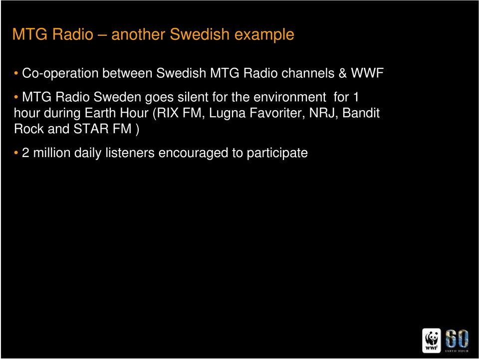 environment for 1 hour during Earth Hour (RIX FM, Lugna Favoriter,