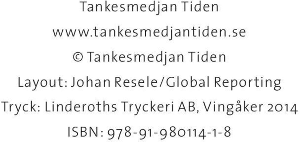 Resele/Global Reporting Tryck: Linderoths