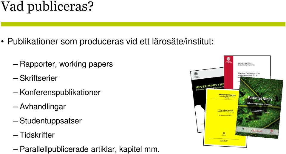 lärosäte/institut: Rapporter, working papers