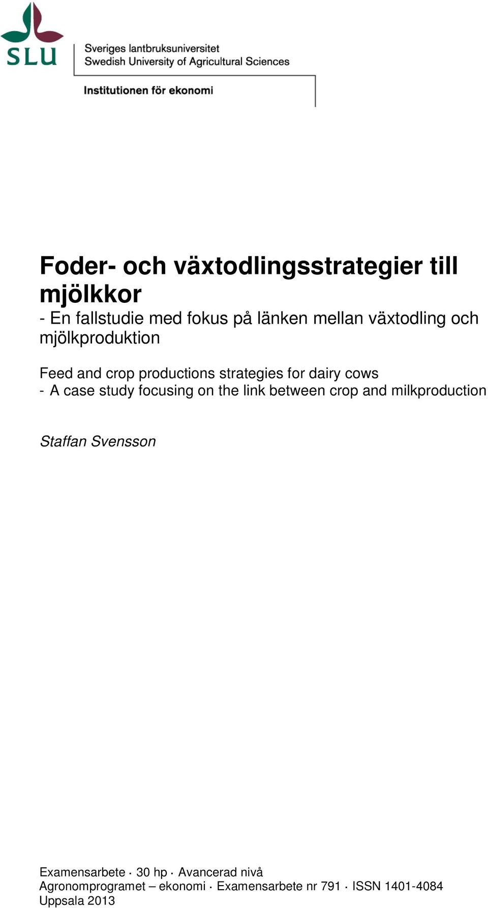 study focusing on the link between crop and milkproduction Staffan Svensson Examensarbete 30