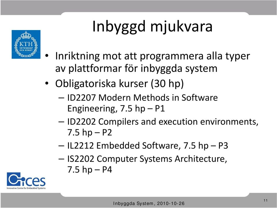 Engineering, 7.5 hp P1 ID2202 Compilers and execution environments, 75h 7.