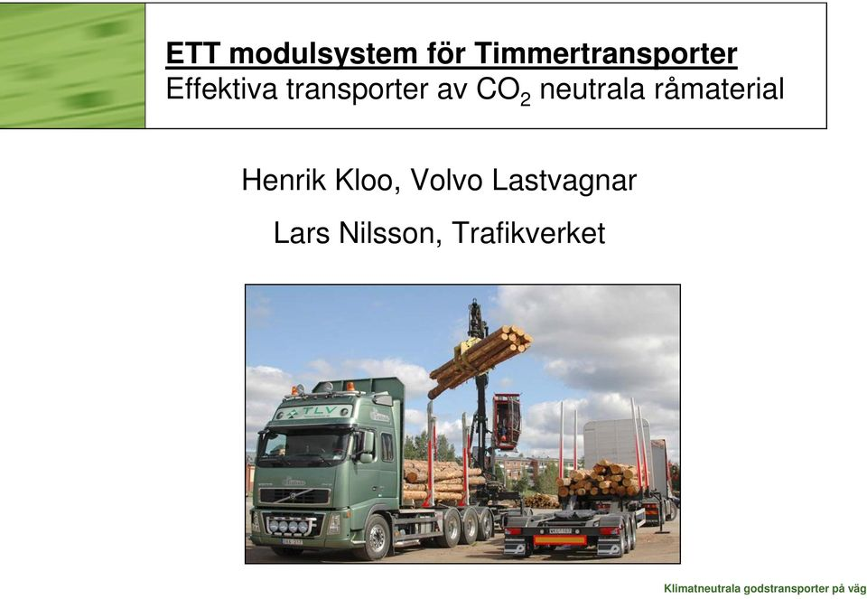 transporter av CO 2 neutrala