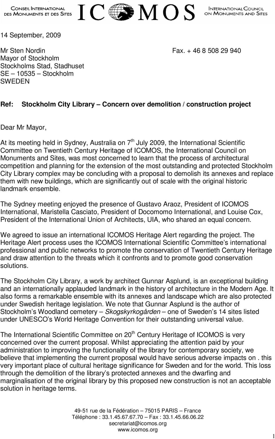 in Sydney, Australia on 7 th July 2009, the International Scientific Committee on Twentieth Century Heritage of ICOMOS, the International Council on Monuments and Sites, was most concerned to learn