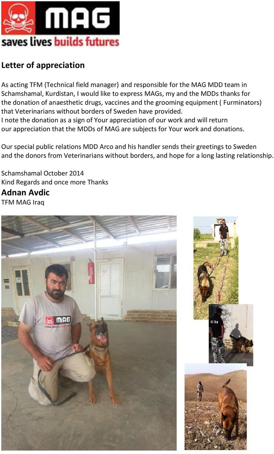 I note the donation as a sign of Your appreciation of our work and will return our appreciation that the MDDs of MAG are subjects for Your work and donations.
